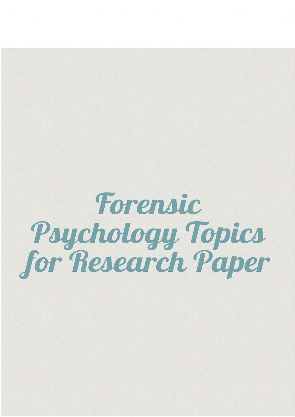 004 Forensic Psychology Topics For Research Unique Paper Large