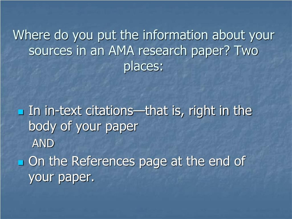 006 Can You Write Research Paper In Day Where Do Put The Information About Your Sources An Ama Two Places Archaicawful A Large