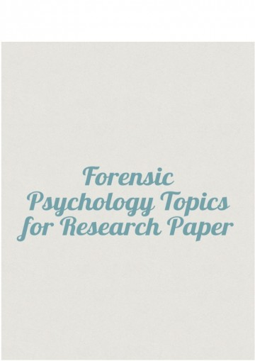 008 Psychology Topics For Research Paper Forensicpsychologytopicsforresearchpaper Thumbnail Wondrous Forensic Child Papers Controversial 360