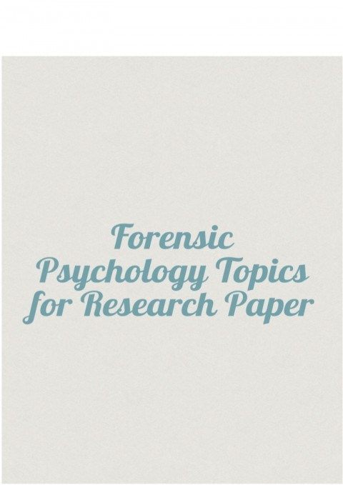 008 Psychology Topics For Research Paper Forensicpsychologytopicsforresearchpaper Thumbnail Wondrous Forensic Cultural 480