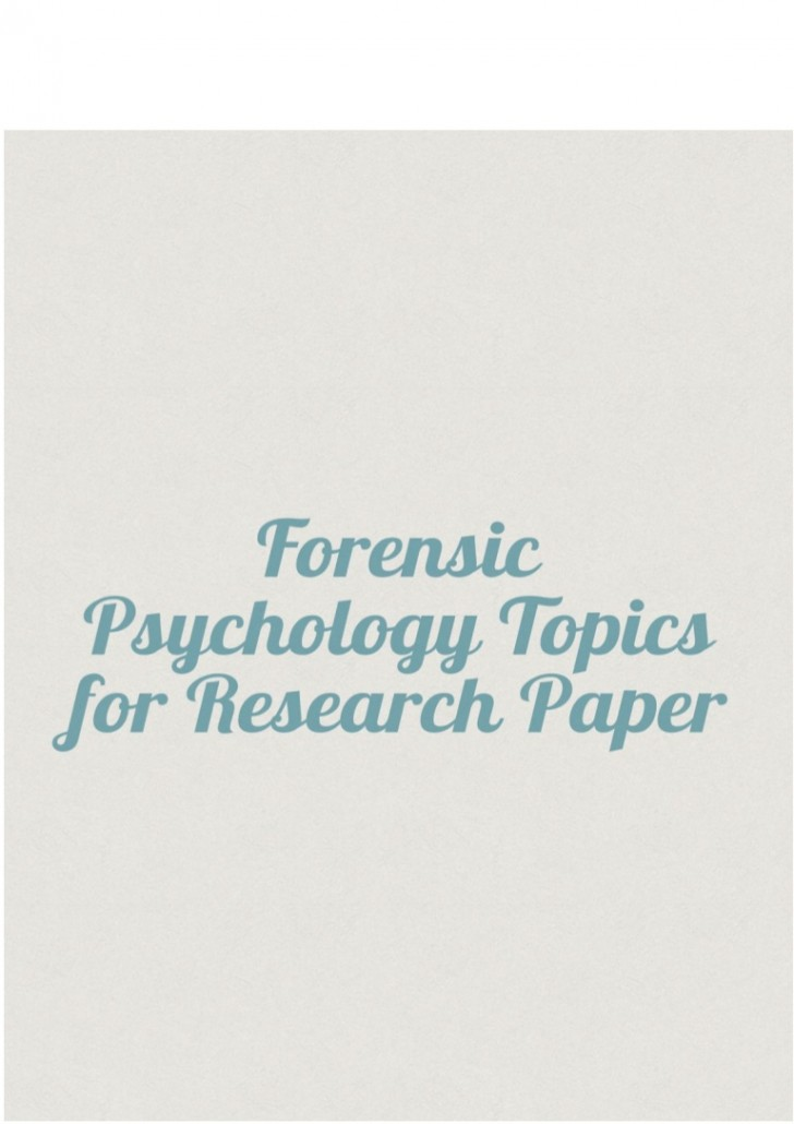 008 Psychology Topics For Research Paper Forensicpsychologytopicsforresearchpaper Thumbnail Wondrous Cultural Cognitive Papers Controversial 728