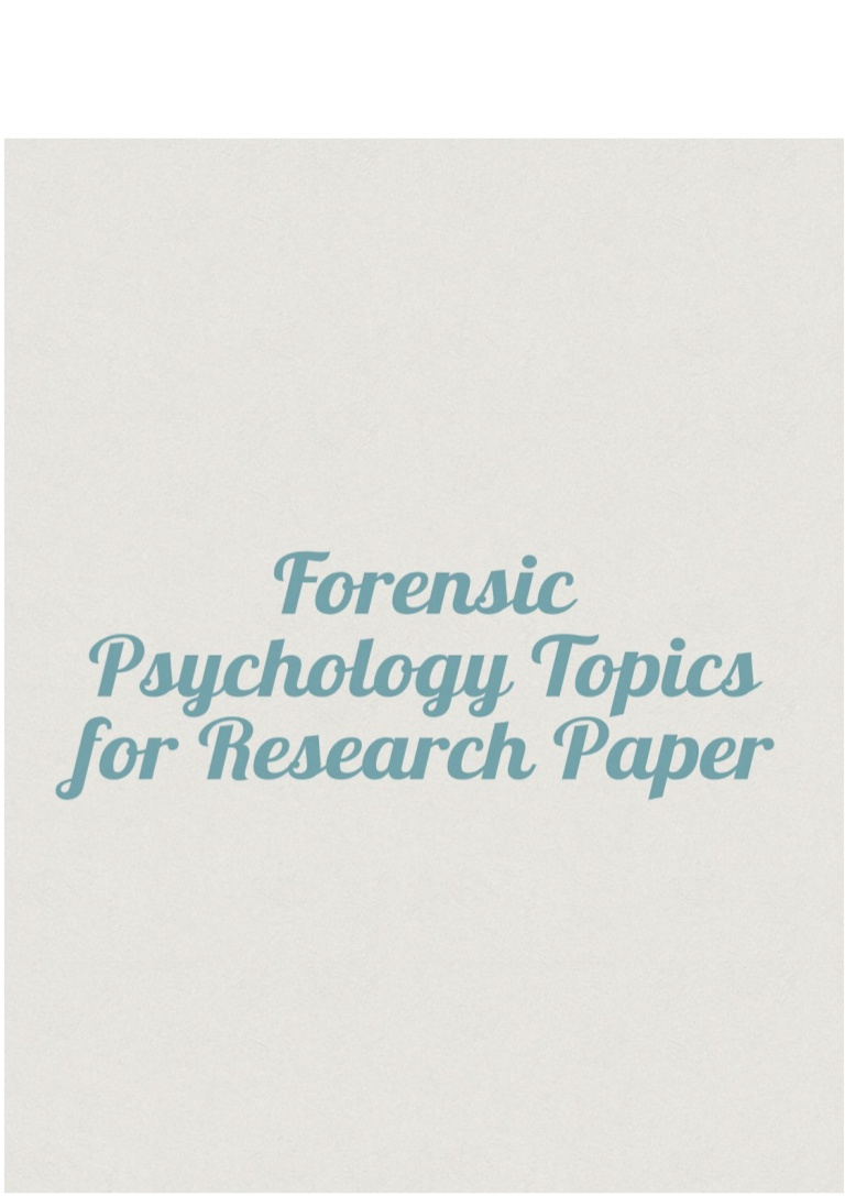 008 Psychology Topics For Research Paper Forensicpsychologytopicsforresearchpaper Thumbnail Wondrous Health Cognitive Papers Potential Developmental Full