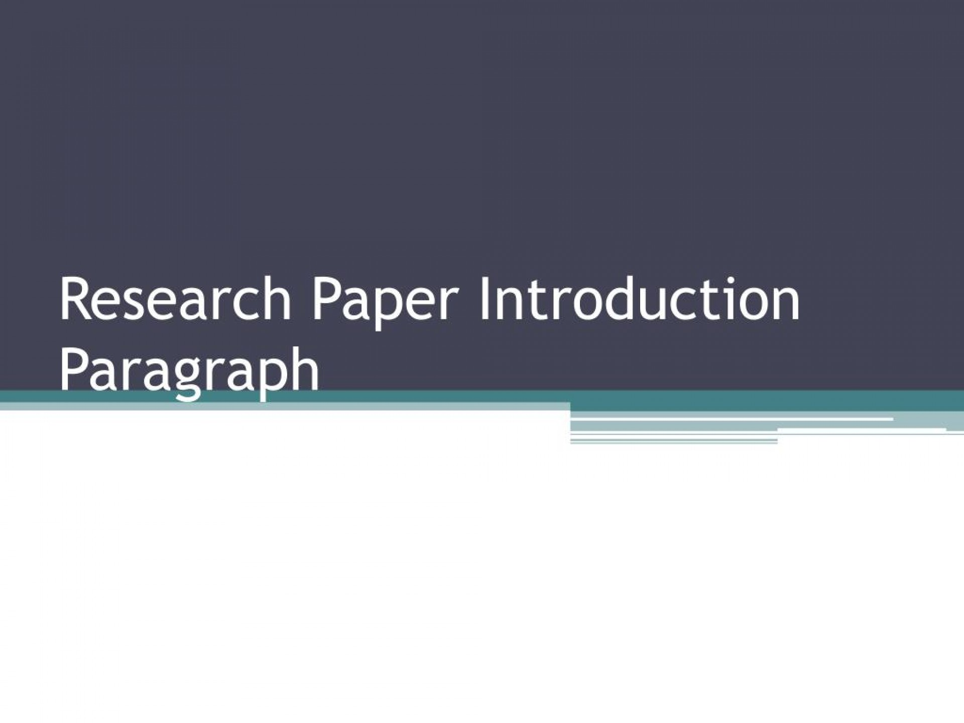 009 Research Paper Introduction Paragraph L To Outstanding Ppt How Write In An For A Powerpoint 1920