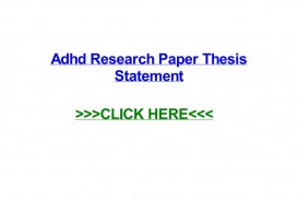 013 Adhd Research Paper Thesis Statement Page 1 Fantastic