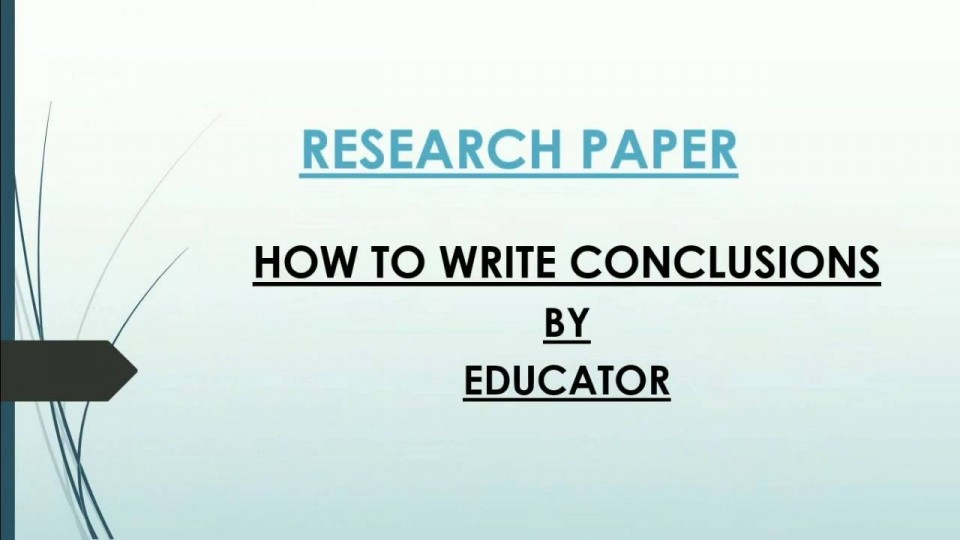 013 How To Write Conclusion For Research Paper Fearsome A Good Science In Example 960