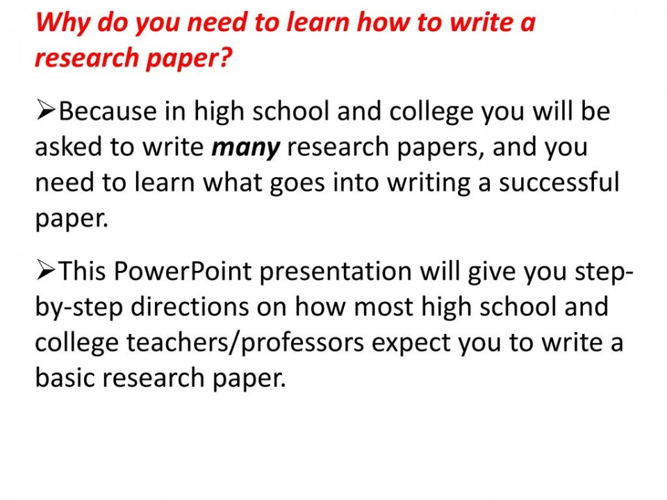 013 Whydoyouneedtolearnhowtowritearesearchpaper Research Paper How To Write Powerpoint Awesome A Presentation 960