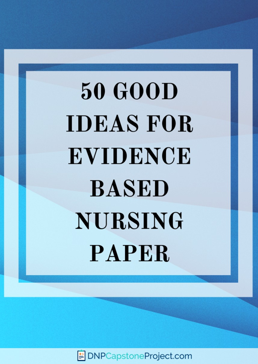 016 Eye Catching Nursing Evidence Based Practice Topics Research Unforgettable Paper Ideas For Students