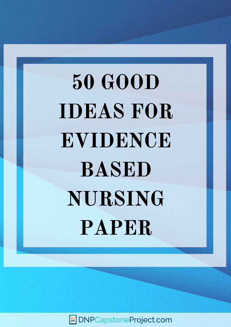 016 Eye Catching Nursing Evidence Based Practice Topics Research Unforgettable Paper Easy Neonatal Pediatric Full