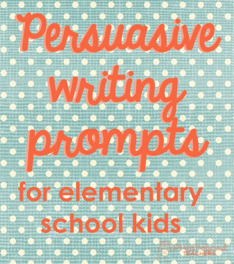 016 Persuasive Writing Prompts For Elementary School Kids Research Paper Topics Incredible Middle High Essay Activities 480