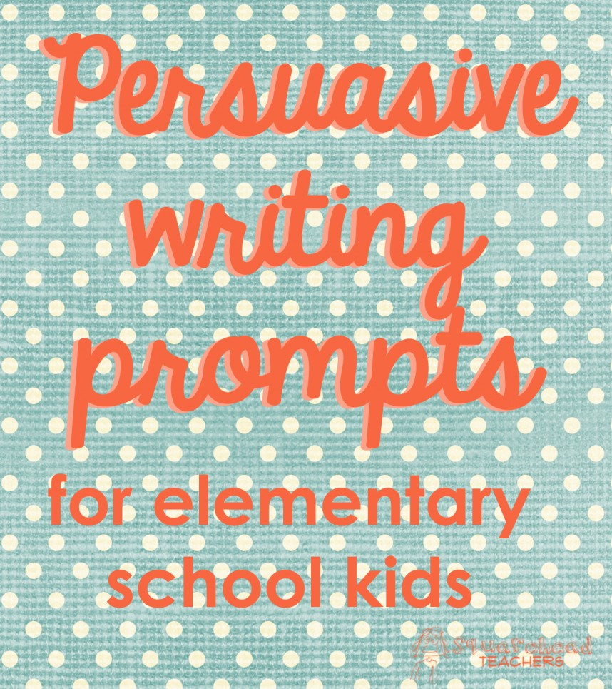 016 Persuasive Writing Prompts For Elementary School Kids Research Paper Topics Incredible Middle High Essay Activities 868